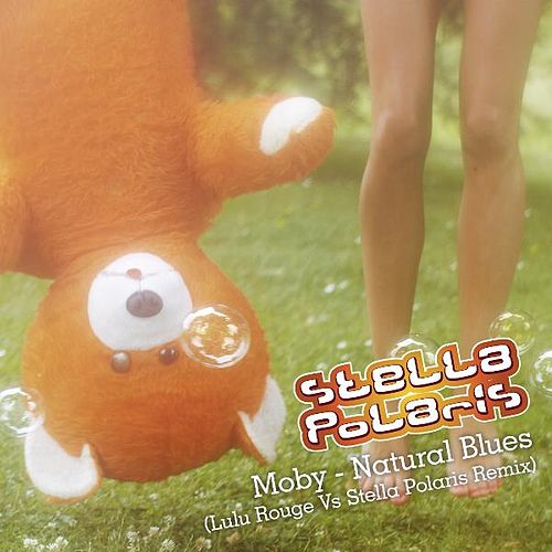 Play & Download Natural Blues (Lulu Rouge Vs. Stella Polaris Remix) by Moby | Napster