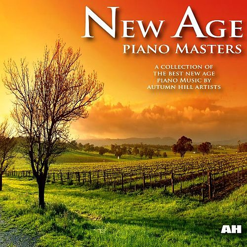 Play & Download New Age Piano Masters: A Collection of the Best New Age Piano Music by New Age Piano Masters | Napster