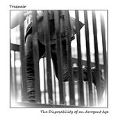 Disposability of an Arrogant Age by Traquair