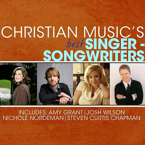 Play & Download Christian Music's Best - Singer-Songwriters by Various Artists | Napster