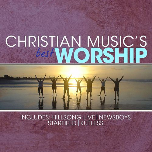 Play & Download Christian Music's Best - Worship by Various Artists | Napster