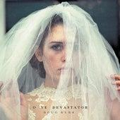 O Ye Devastator by Doug Burr