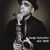 Play & Download Jorge Sylvester Ace Trio by Jorge Sylvester | Napster