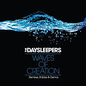 Waves of Creation: Remixes, B-Sides & Demos by The Daysleepers