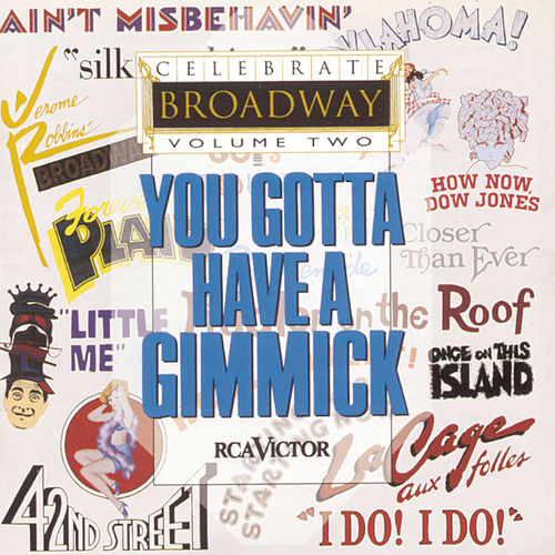 Play & Download Celebrate Broadway, Vol. 2: You Gotta Have a Gimmick by Various Artists | Napster