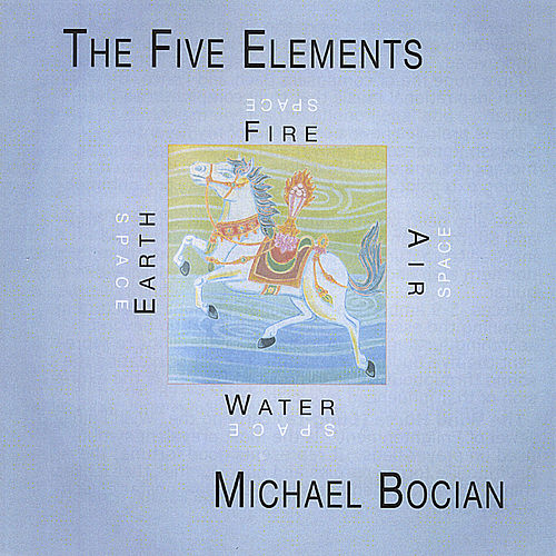 Play & Download The Five Elements by Michael Bocian | Napster