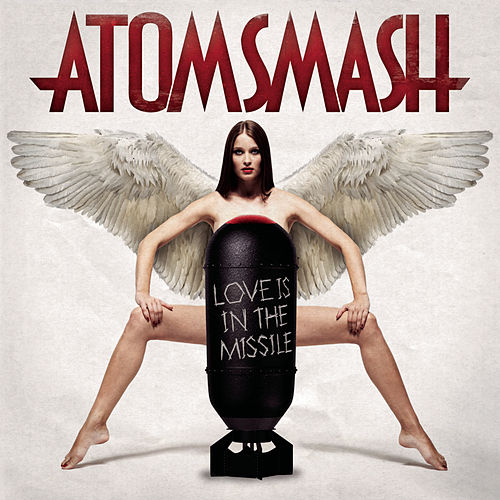 Play & Download Love Is In The Missile by Atom Smash | Napster