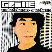 Play & Download Funkadelicious/Apoptosis by Glide | Napster