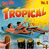 Play & Download Club Mix Tropical Vol. 3 by Various Artists | Napster
