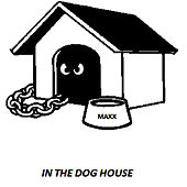 In The Dog House by Maxx