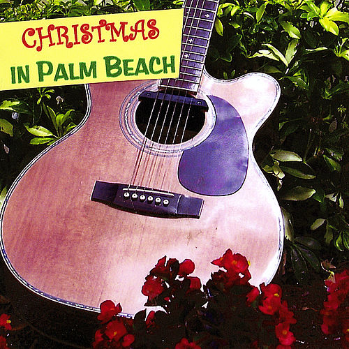 Play & Download Christmas In Palm Beach by Christmas | Napster