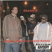 Play & Download Chicago Born Englewood Raised by Shawn G | Napster