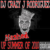 Play & Download Mashed Up Summer Of 2010 by DJ Crazy J Rodriguez | Napster