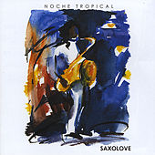 Play & Download Noche Tropical by Saxolove | Napster