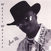 Play & Download Just Me by Walter Waiters | Napster