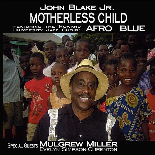 Play & Download Motherless Child by John Blake | Napster