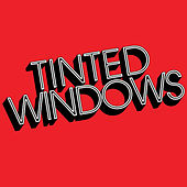 Play & Download Tinted Windows by Tinted Windows | Napster