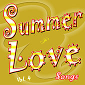Summer Love Songs Vol. 4 by Various Artists