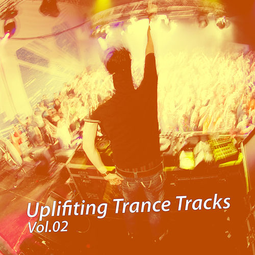 Play & Download Uplifiting Trance Tracks, Vol.02 by Various Artists | Napster