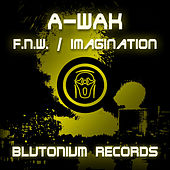 Play & Download F.N.W. / Imagination by A-Wak | Napster