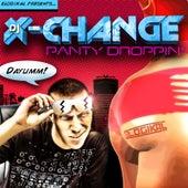 Panty Droppin' by DJ X-Change