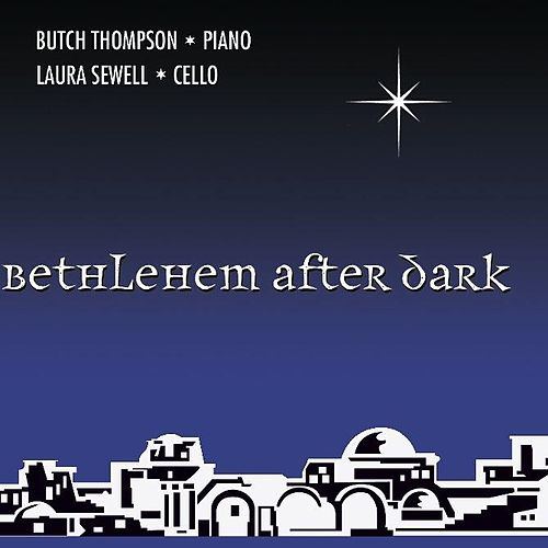 Play & Download Bethlehem After Dark by Butch Thompson | Napster