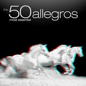Play & Download The 50 Most Essential Allegros by Various Artists | Napster