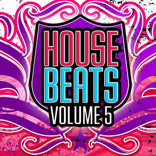 Play & Download House Beats, Vol. 5 by Various Artists | Napster