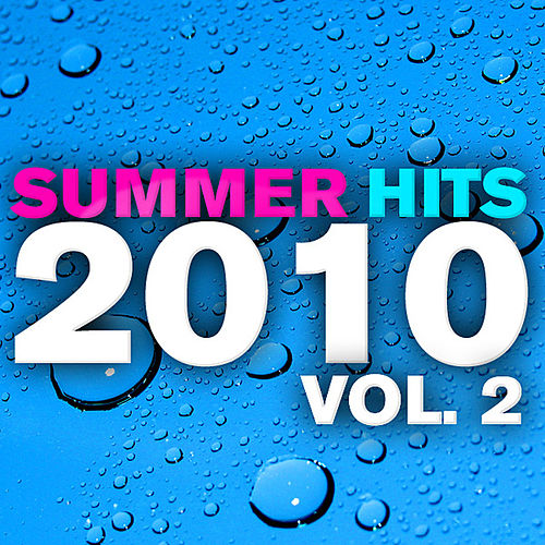 Play & Download Summer Hits 2010, Vol. 2 by Various Artists | Napster
