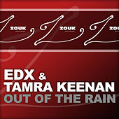 Play & Download Out Of The Rain by EDX | Napster