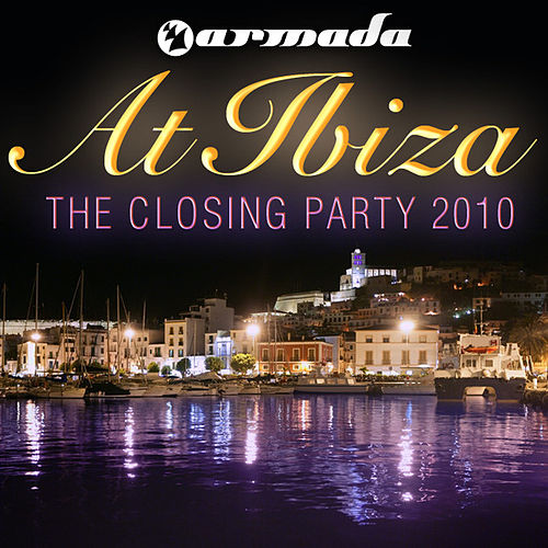 Play & Download Armada At Ibiza - The Closing Party 2010 by Various Artists | Napster