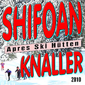 Play & Download Schifoan - Apres Ski Hütten Knaller 2010 by Various Artists | Napster