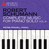 Schumann: Complete Music for Piano Solo, Vol. 8 by Peter Frankl