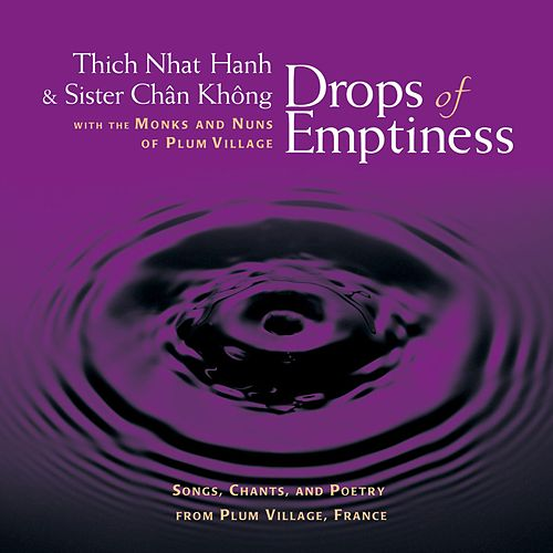 Play & Download Drops of Emptiness by Thich Nhat Hanh | Napster