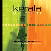 Play & Download Kerala Dream by Shaman's Dream | Napster