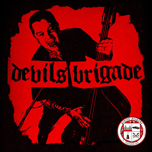 Play & Download Devil's Brigade by Devils Brigade | Napster