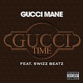 Play & Download Gucci Time [Feat. Swizz Beats] by Gucci Mane | Napster