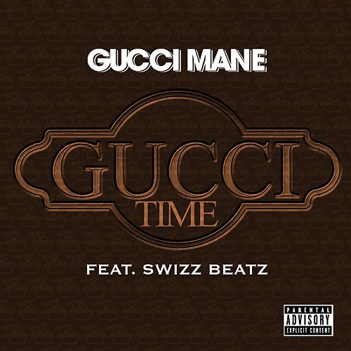 Gucci Time [Feat. Swizz Beats] by Gucci Mane