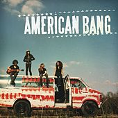 Play & Download American Bang by American Bang | Napster