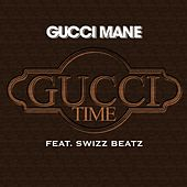 Play & Download Gucci Time by Gucci Mane | Napster