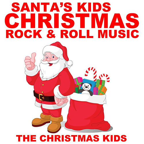 Play & Download Santa's Kids Christmas Rock & Roll Music by Christmas Kids | Napster