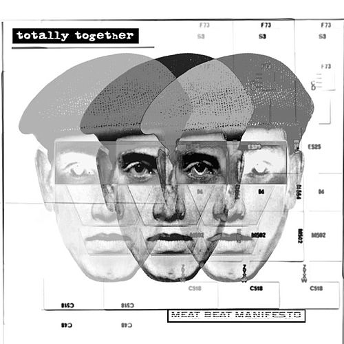 Play & Download Totally Together by Meat Beat Manifesto | Napster