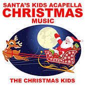 Play & Download Santa's Kids Acapella Christmas Music by Christmas Kids | Napster