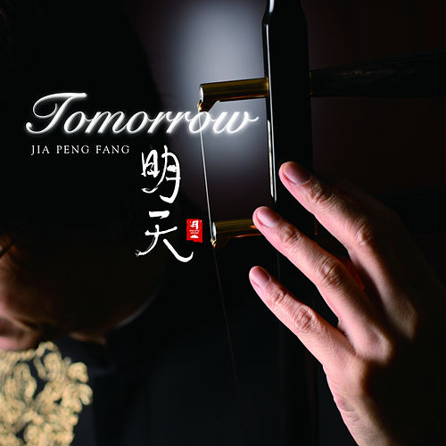 Play & Download Tomorrow by Jia Peng-Fang | Napster