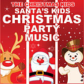 Santa's Kids Christmas Party Music by Christmas Kids