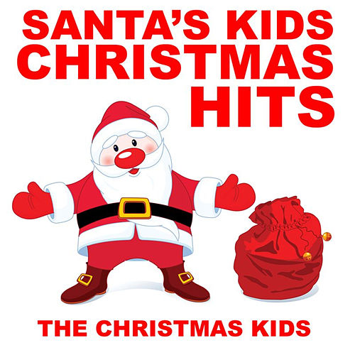 Play & Download Santa's Kids Christmas Hits by Christmas Kids | Napster