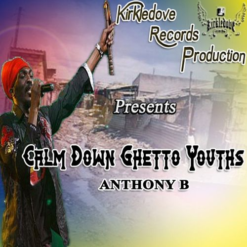 Play & Download Calm Down Ghetto Youths by Anthony B | Napster