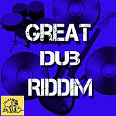 Play & Download Great Dub Riddim by Various Artists | Napster