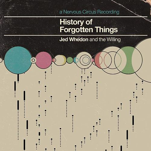 History of Forgotten Things by Jed Whedon and the Willing