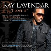 Play & Download I Love It by Ray Lavender | Napster